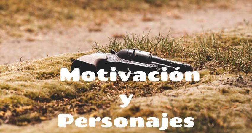 la motivación de los personaje