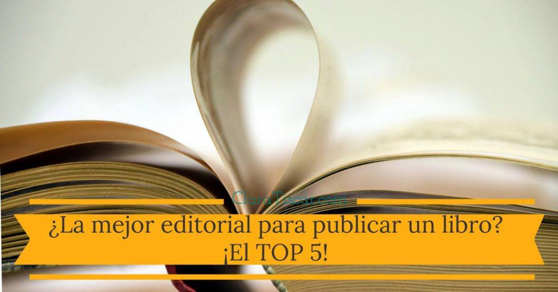 La mejor editorial para publicar un libro? ¡El TOP 5! | Clara Tiscar