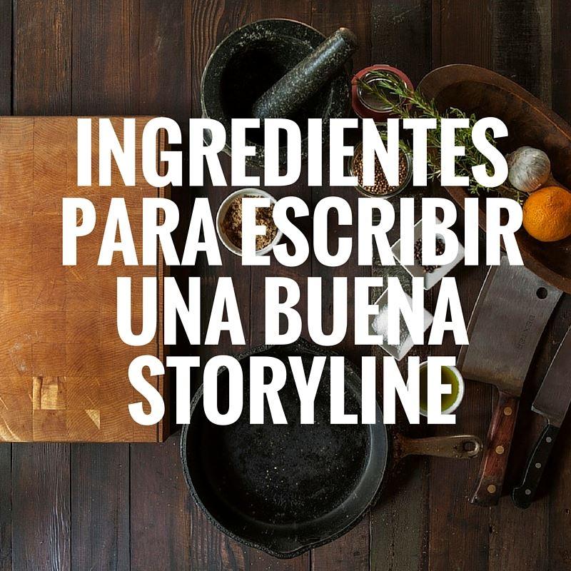 ingredientes para escribir una buena storyline
